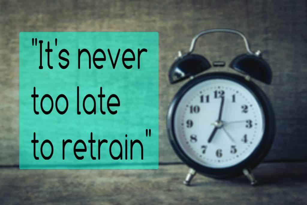 It's never too late to retrain