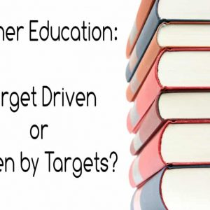 Further Education target driven or drive by targets