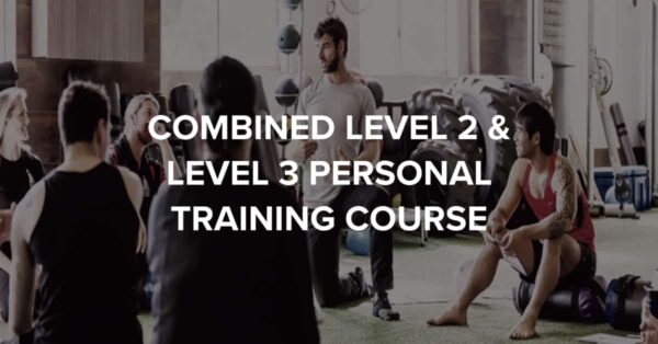 Prospectus Combined Level 2 & Level 3 Personal Training Course